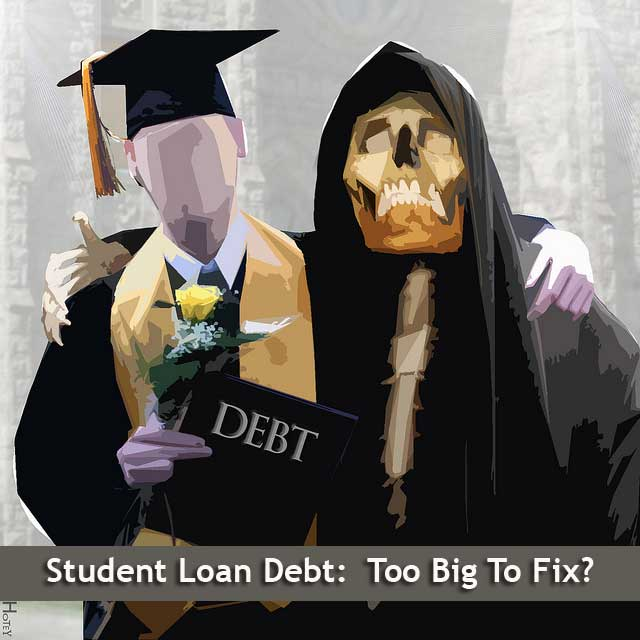 Student Loan Debt: Too Big To Fail?
